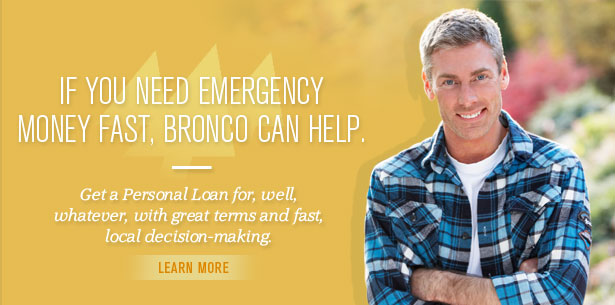 If you need emergency money fast, Bronco can help.