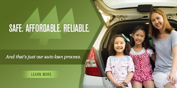 Safe. Affordable. Reliable. That's our auto loan process.