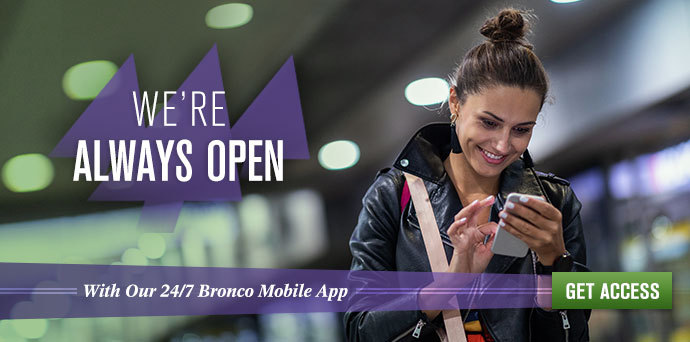 We're always open with our 24/7 Mobile App